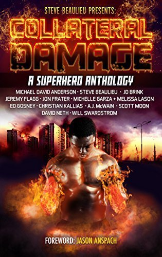 Collateral Damage: A Superhero Anthology (Superheroes and Vile Villains Book 3)