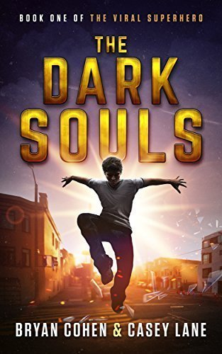 The Dark Souls (The Viral Superhero Series Book 1)