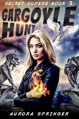 Gargoyle Hunt (Secret Supers Book 3)