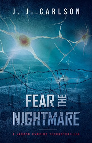 Fear the Nightmare: A Jarrod Hawkins Technothriller (The Living Nightmare Series Book 3)