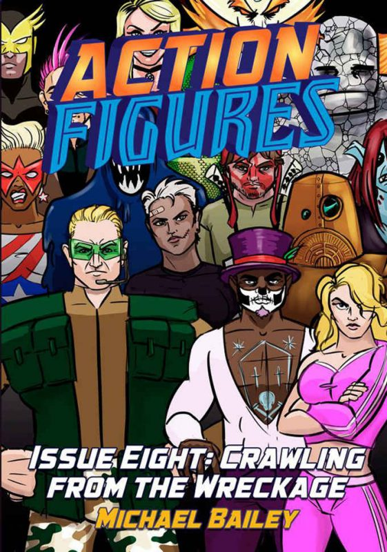 Action Figures – Issue Eight: Crawling From the Wreckage