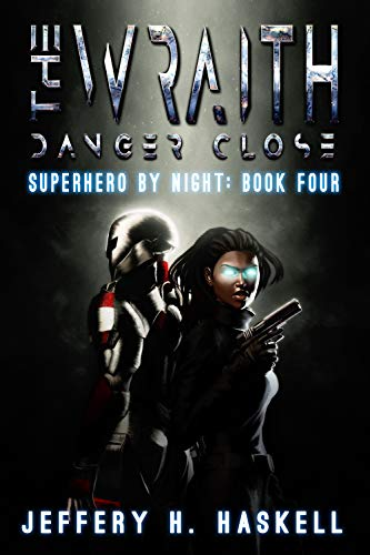 The Wraith: Danger Close (Superhero by Night Book 4)