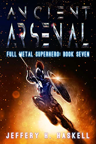 Ancient Arsenal (Full Metal Superhero Book 7)