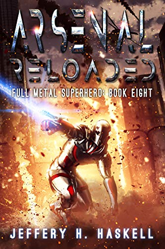 Arsenal Reloaded (Full Metal Superhero Book 8)