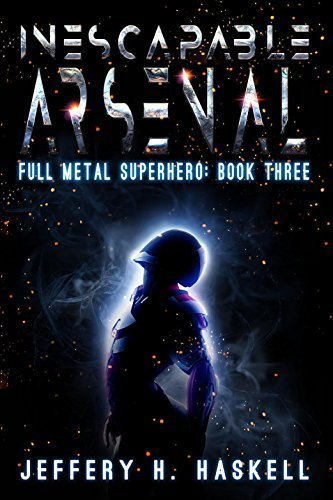 Inescapable Arsenal (Full Metal Superhero Book 3)