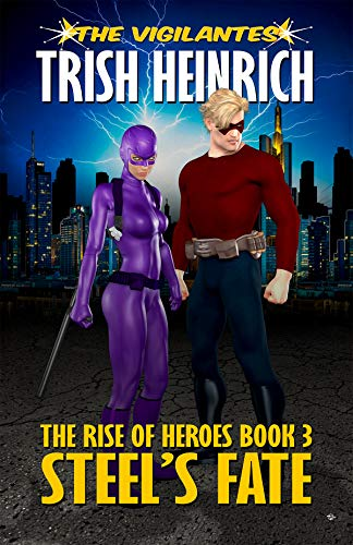 Steel's Fate: A Superhero Urban Fantasy (The Rise of Heroes Book 3)