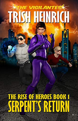 Serpent's Return: A Superhero Urban Fantasy (The Rise of Heroes Book 1)
