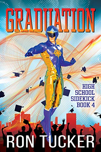 Graduation (High School Sidekick Book 4)