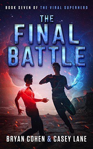 The Final Battle (The Viral Superhero Series Book 7)