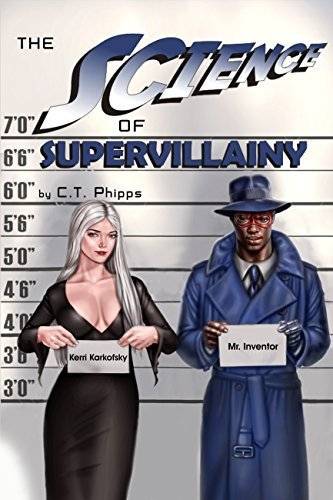 The Science of Supervillainy (The Supervillainy Saga Book 4)