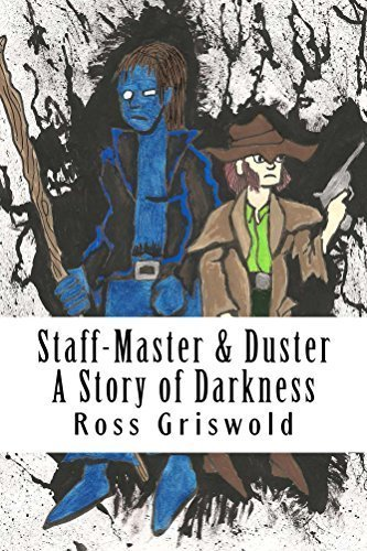 Staff-Master & Duster: A Story of Darkness (The Iowa Superhero Alliance Book 2)