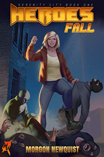 Heroes Fall: A Heroes Unleashed Novel (Serenity City Book 1)