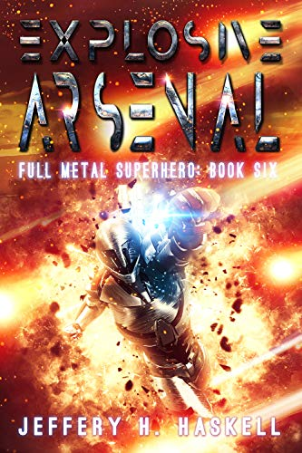 Explosive Arsenal (Full Metal Superhero Book 6)