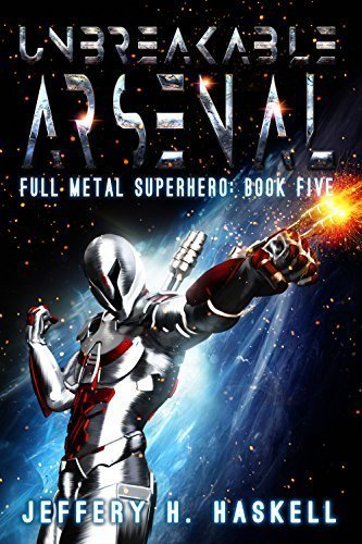 Unbreakable Arsenal (Full Metal Superhero Book 5)