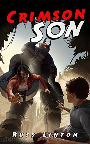 Crimson Son: Can the powerless son of a superhero do what his father couldn't? (Crimson Son Universe Book 1)
