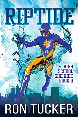 Riptide (High School Sidekick Book 3)