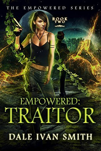 Empowered: Traitor (The Empowered Series Book 2)