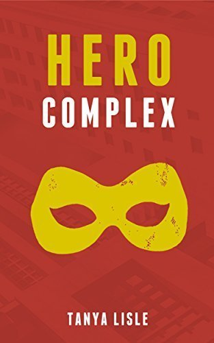 Hero Complex (City Without Heroes Book 2)