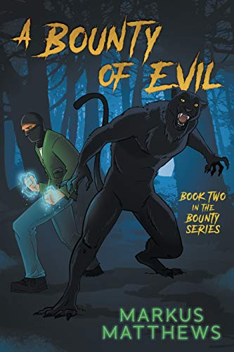 A Bounty of Evil: Book two in the Bounty series