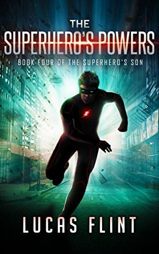 The Superhero's Powers (The Superhero's Son Book 4)