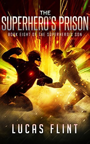 The Superhero's Prison (The Superhero's Son Book 8)