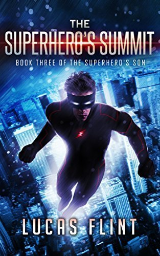 The Superhero's Summit (The Superhero's Son Book 3)
