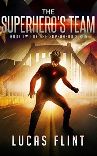 The Superhero's Team (The Superhero's Son Book 2)