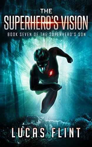 The Superhero's Vision (The Superhero's Son Book 7)