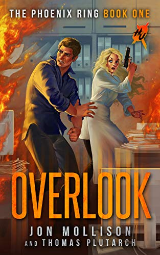 Overlook: A Superhero Spy Adventure Novel (Heroes Unleashed: The Phoenix Ring Book 1)