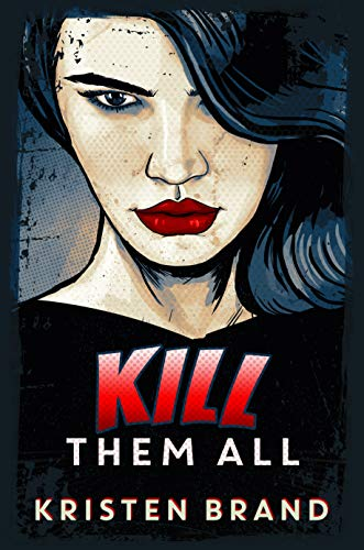 Kill Them All (The White Knight & Black Valentine Series Book 4)