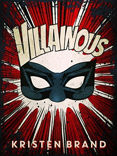 Villainous (The White Knight & Black Valentine Series Book 2)