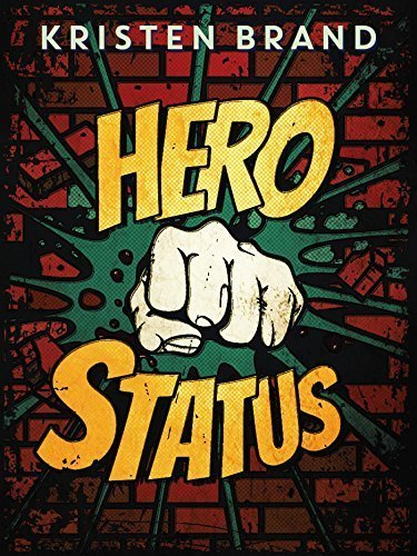Hero Status (The White Knight & Black Valentine Series Book 1)