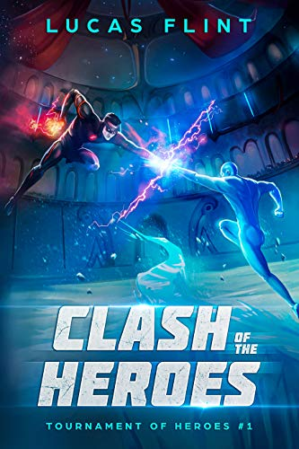 Clash of the Heroes (Tournament of Heroes Book 1)