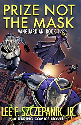 Prize Not the Mask (Vanguardian Book 1)