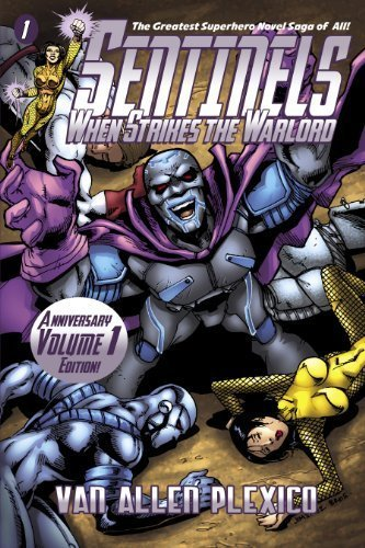 Sentinels: When Strikes the Warlord (Sentinels Superhero Novels, Vol. 1) (The Sentinels)
