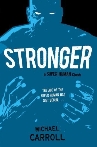 Stronger: A Super Human Clash (The New Heroes/Quantum Prophecy series Book 6)