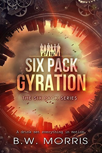 Six Pack: Gyration (The Six Pack Series Book 2)