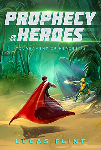 Prophecy of the Heroes (Tournament of Heroes Book 2)