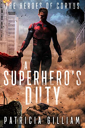 A Superhero's Duty (Heroes of Corvus Book 1)