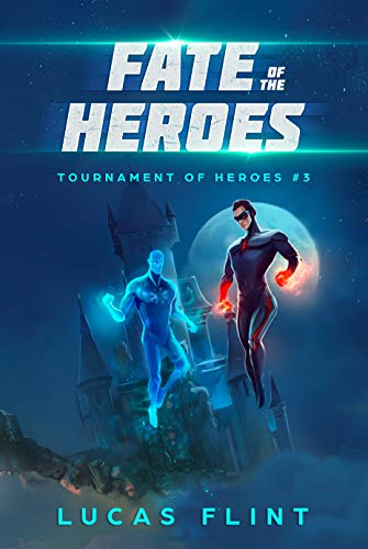 Fate of the Heroes (Tournament of Heroes Book 3)