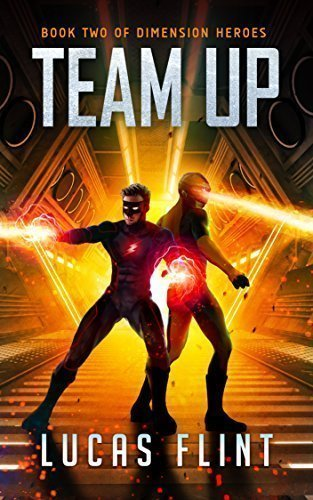 Team Up (Dimension Heroes Book 2)