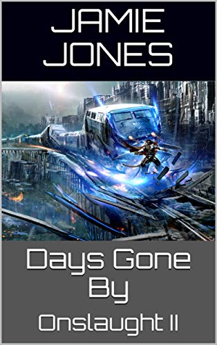 Days Gone By: Onslaught II
