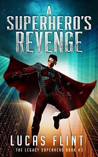 A Superhero's Revenge (The Legacy Superhero Book 3)