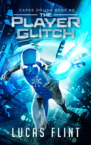 The Player Glitch: A Superhero LitRPG Adventure (Capes Online Book 5)