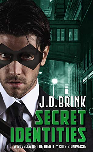 Secret Identities: A Novella of the Identity Crisis Universe