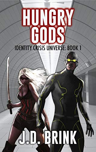 Hungry Gods (Identity Crisis Universe Book 1)