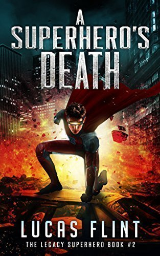 A Superhero's Death (The Legacy Superhero Book 2)