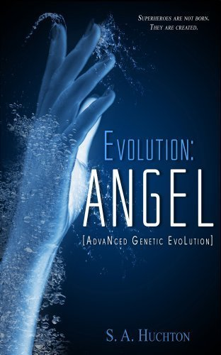 Evolution: ANGEL (The Evolution Series Book 1)
