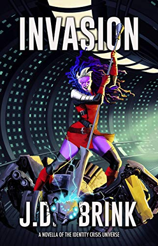 Invasion: A Novella of the Identity Crisis Universe