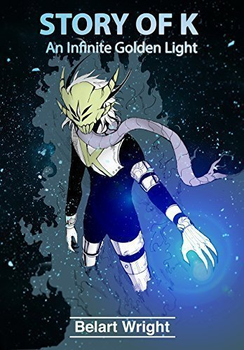 Story of K: An Infinite Golden Light (Sci-Fi Action) (Space Fiction) (Robot Fiction)